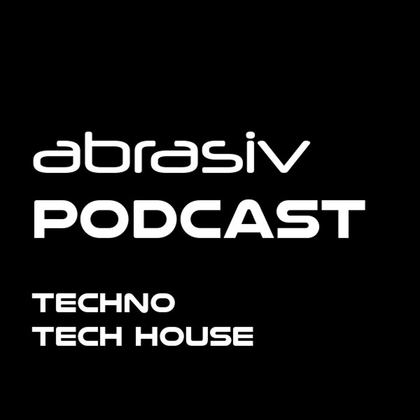 Abrasiv Podcast (New Techno and Tech House)